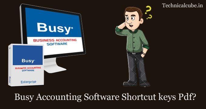 Busy Accounting Software Shortcut keys Pdf free