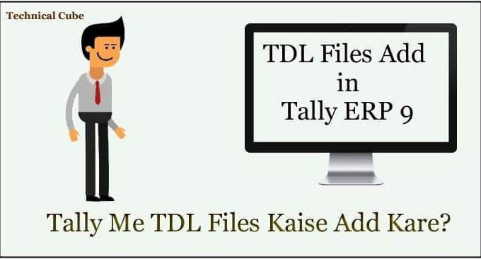 Tally ERP 9 me TDL Files Ko Kaise Add Kare?