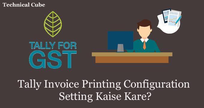 Tally Invoice Printing Configuration Kaise Kare