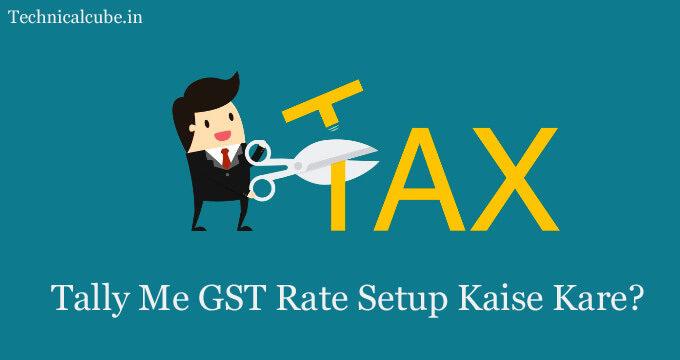 Tally Me GST Rate Setup Kaise Kare
