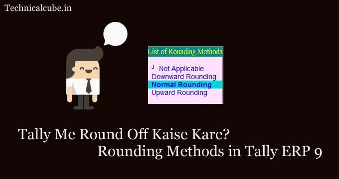 Tally Me Round Off Kaise Kare?