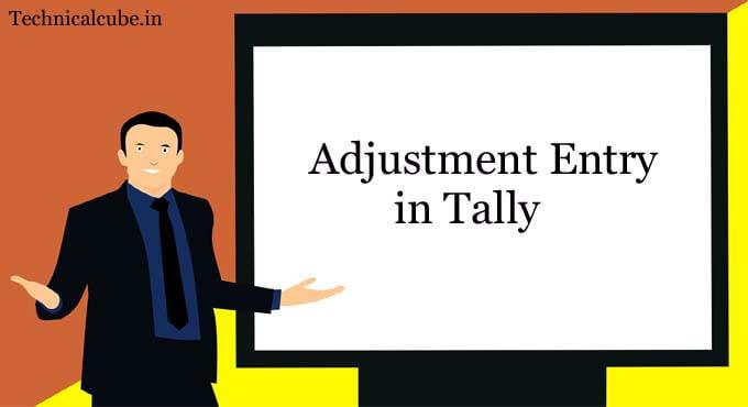 Tally में Adjustment entries क्या है? Adjustment entry in tally