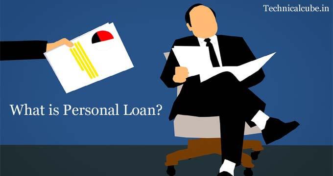 Personal Loan क्या होता है? Personal Loan की पूरी जानकारी हिंदी में