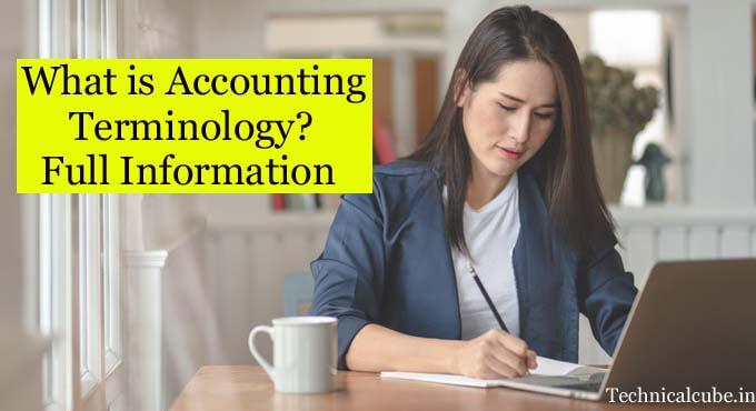 Accounting Terminology क्या है? अकाउंटिंग की शब्दावली हिन्दी मे जाने