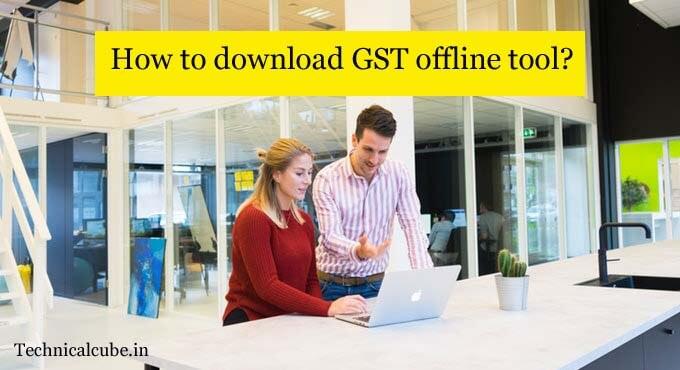 GST offline tool क्या है? GST offline tool Download कैसे करे?