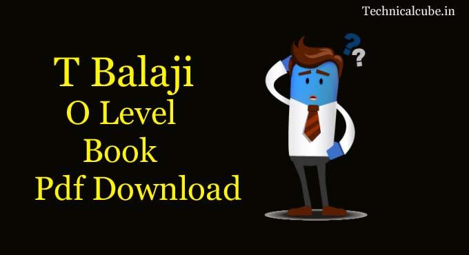 T Balaji O Level Book Pdf Download