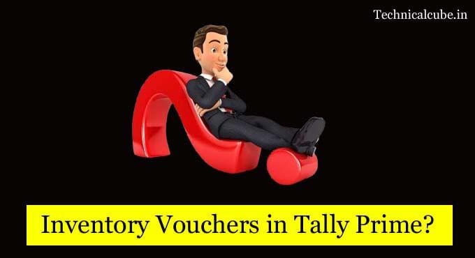 Tally Prime me inventory Vouchers kya hai